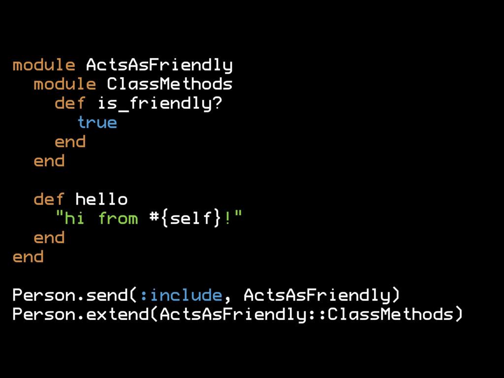 module ActsAsFriendly module ClassMethods def i...