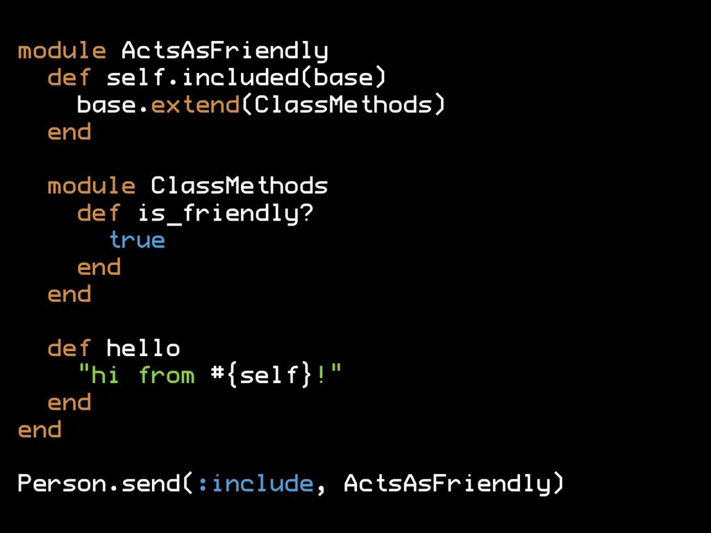 module ActsAsFriendly def self.included(base) b...