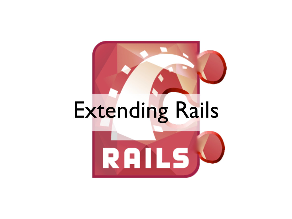 Extending Rails