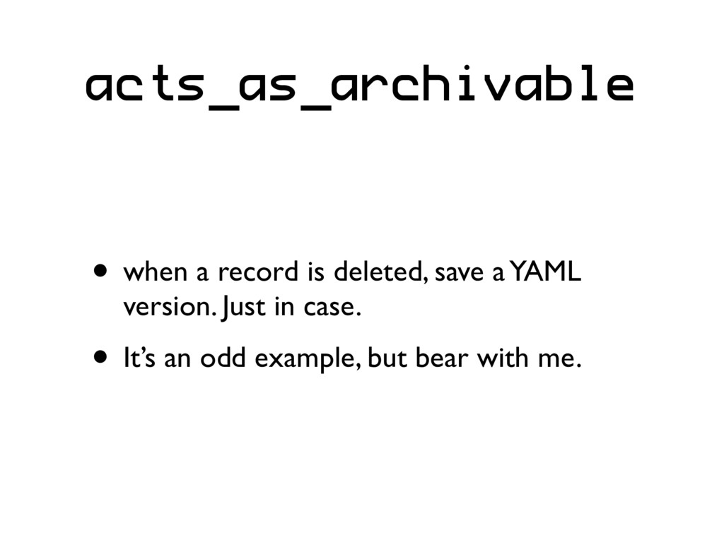 acts_as_archivable • when a record is deleted, ...