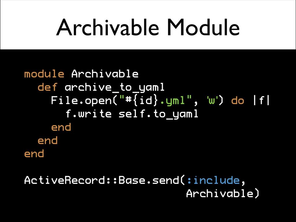 Archivable Module module Archivable def archive...