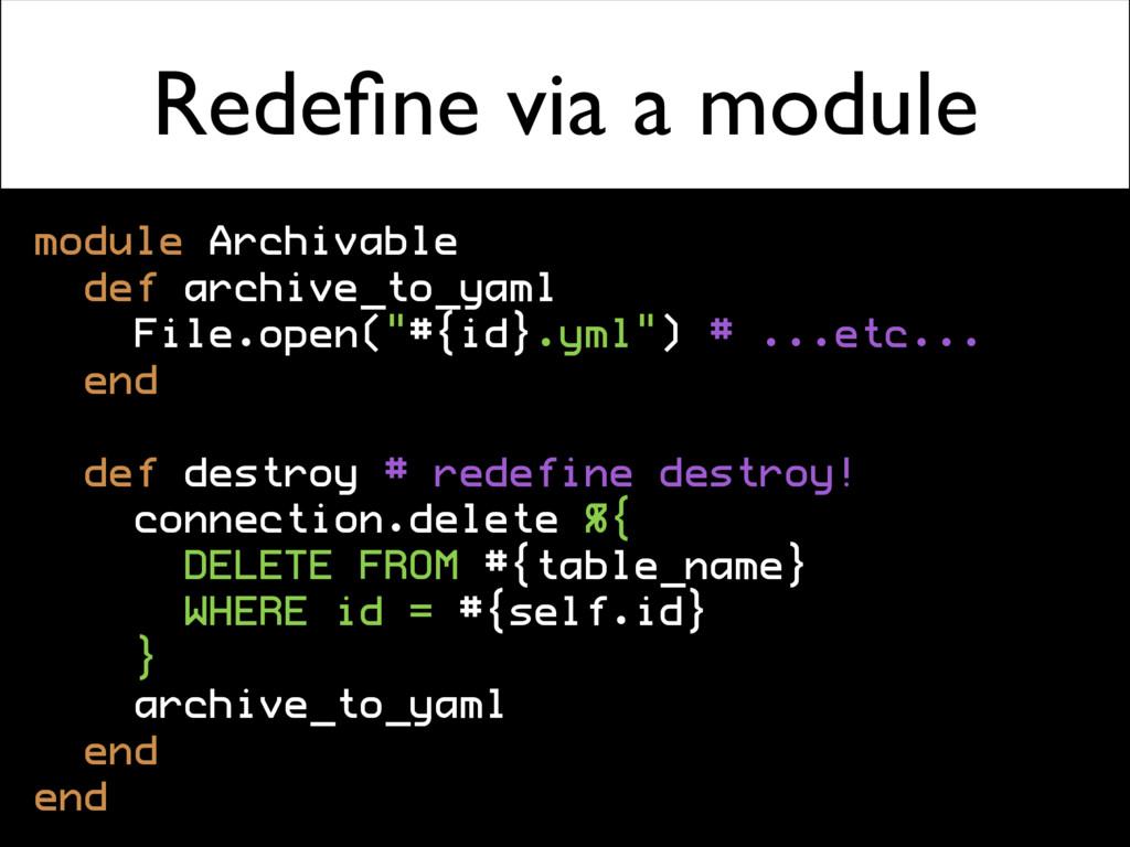 Redefine via a module module Archivable def arch...