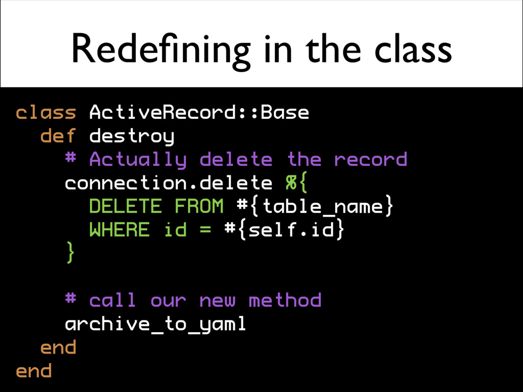 Redefining in the class class ActiveRecord::Base...