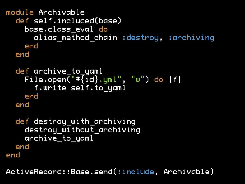 module Archivable def self.included(base) base....