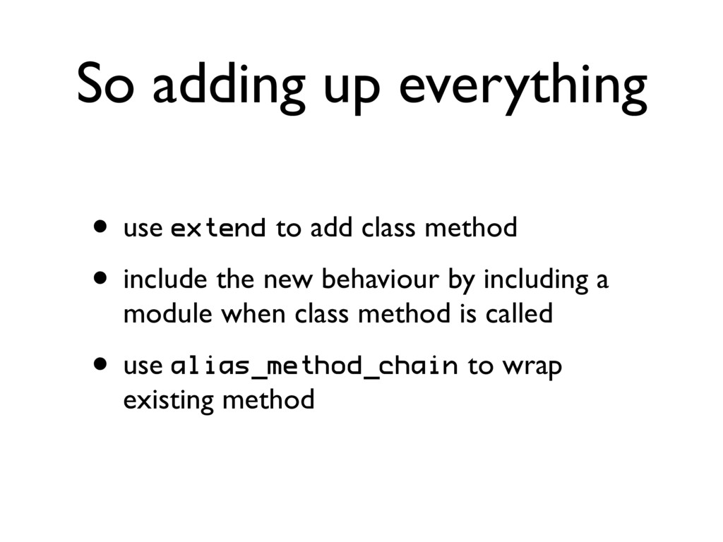 So adding up everything • use extend to add cla...