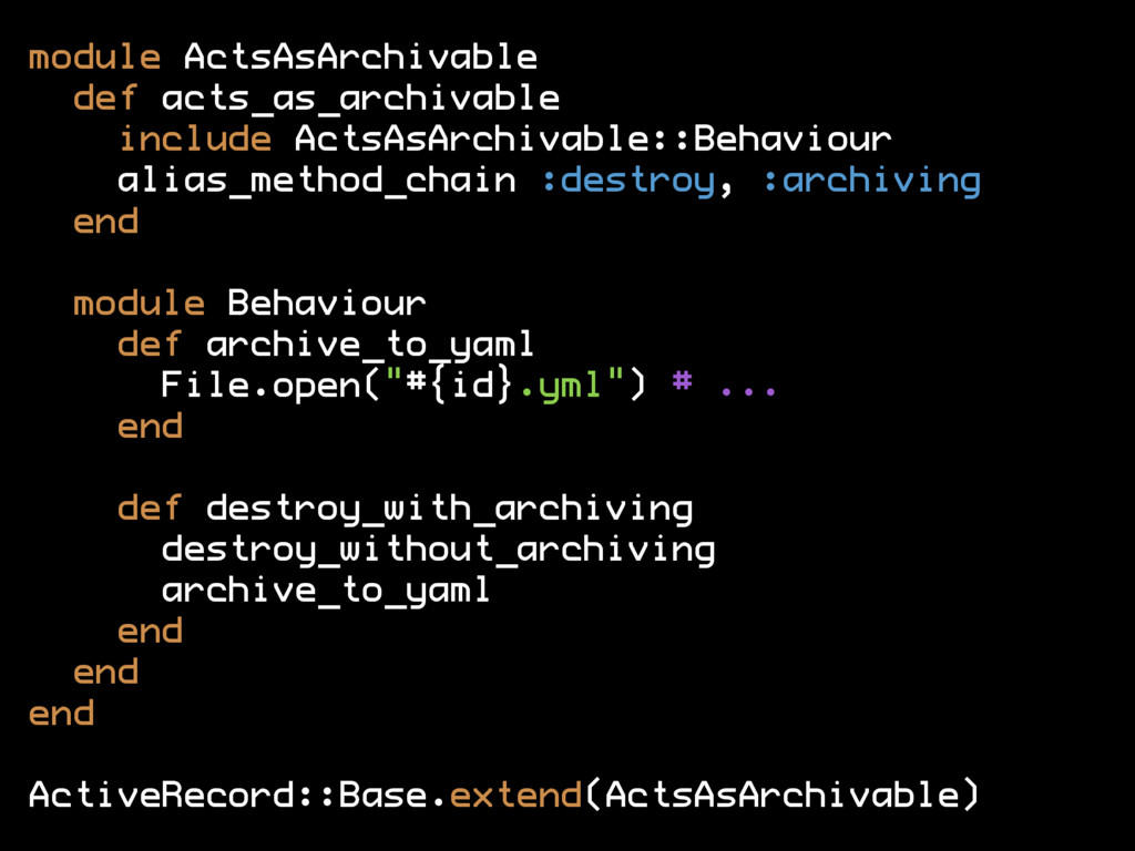 module ActsAsArchivable def acts_as_archivable ...
