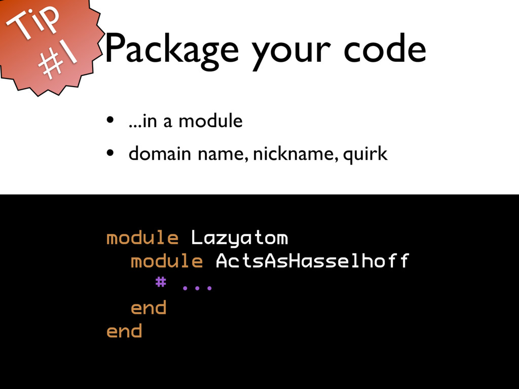 Package your code • ...in a module • domain nam...