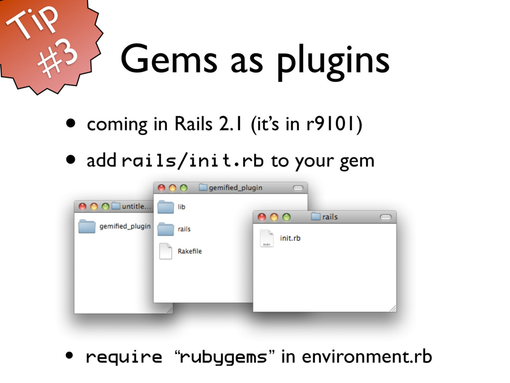 Gems as plugins • coming in Rails 2.1 (it's in ...