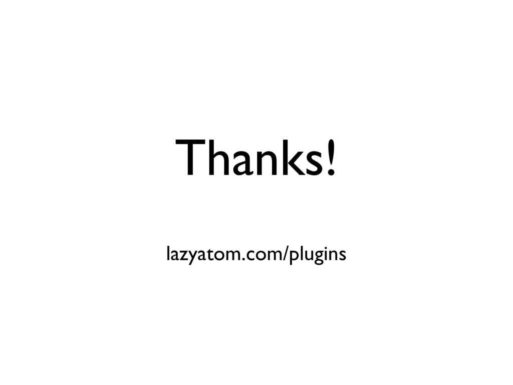 Thanks! lazyatom.com/plugins