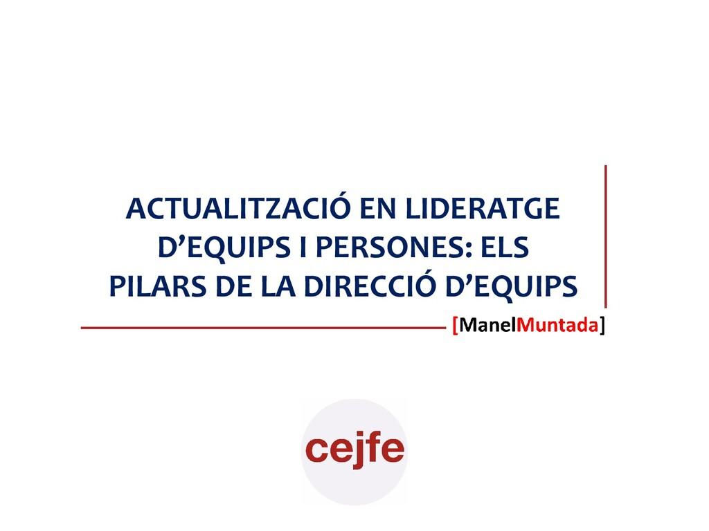 ACTUALITZACIÓ EN LIDERATGE D'EQUIPS I PERSONES:...