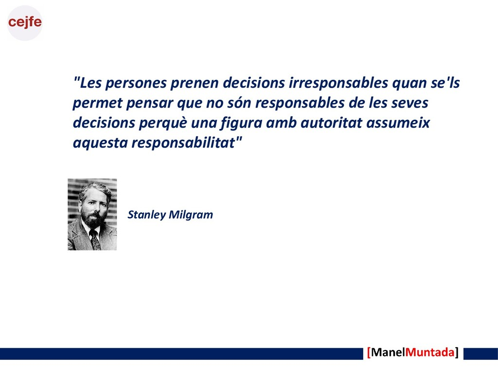 "Stanley Milgram ""Les persones prenen decisions ..."