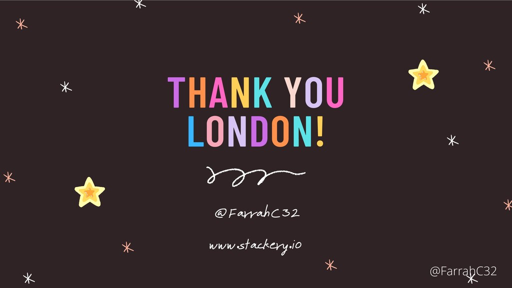 THANK YOU LONDON! @FarrahC32 www.stackery.io @F...