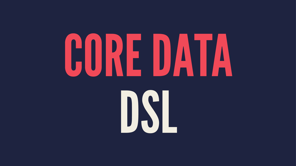 CORE DATA DSL