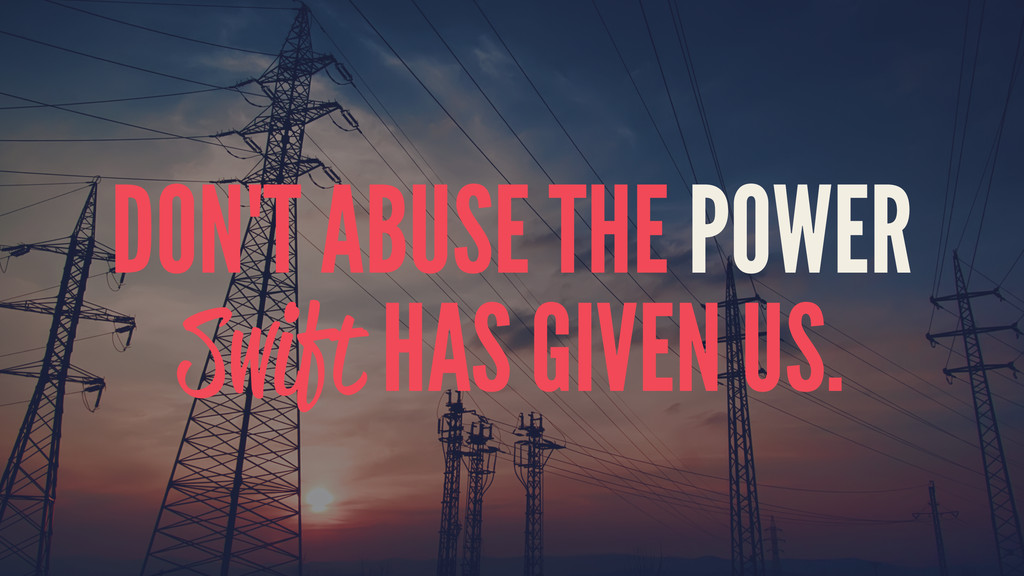 DON'T ABUSE THE POWER Swift HAS GIVEN US.