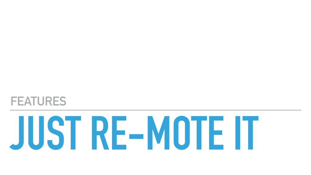 JUST RE-MOTE IT FEATURES