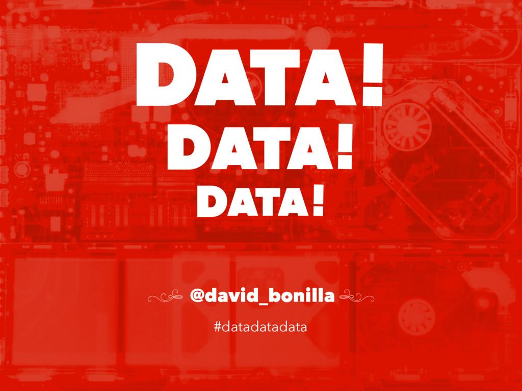 ATA! D ATA! D ATA! D ( @david_bonilla ) #datada...