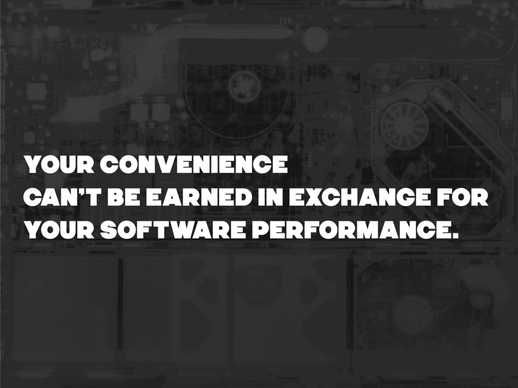 YOUR CONVENIENCE CAN'T BE EARNED IN EXCHANGE FO...