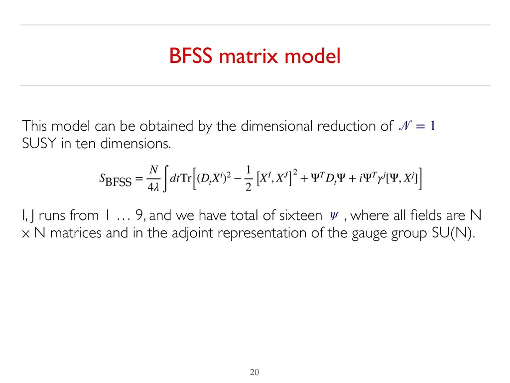 BFSS matrix model !20 This model can be obtaine...