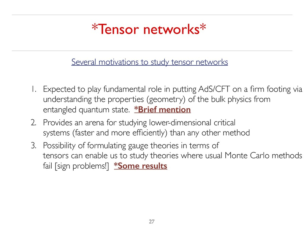 *Tensor networks* !27 Several motivations to st...