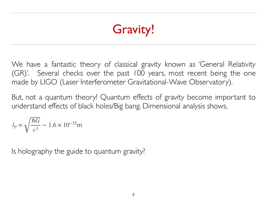 Gravity! !4 We have a fantastic theory of class...