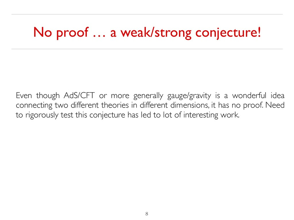 No proof … a weak/strong conjecture! !8 Even th...