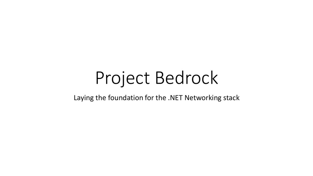 Project Bedrock Laying the foundation for the ....