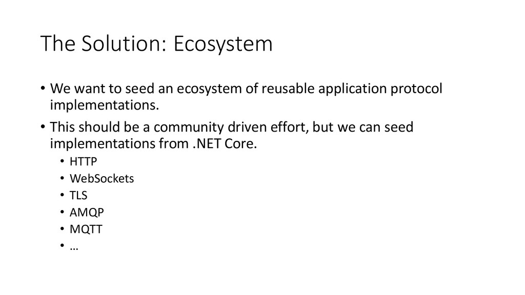 The Solution: Ecosystem • We want to seed an ec...