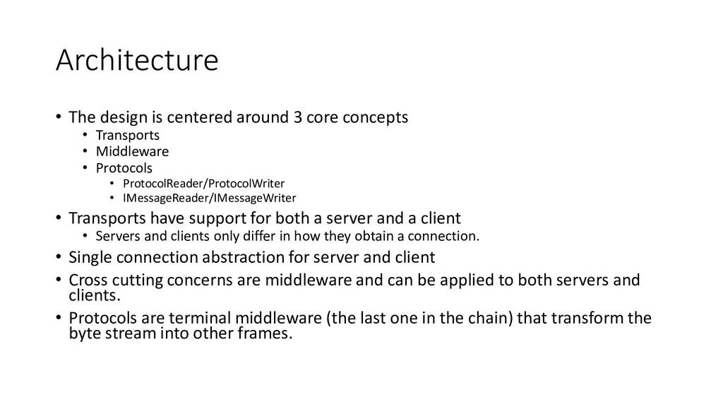Architecture • The design is centered around 3 ...
