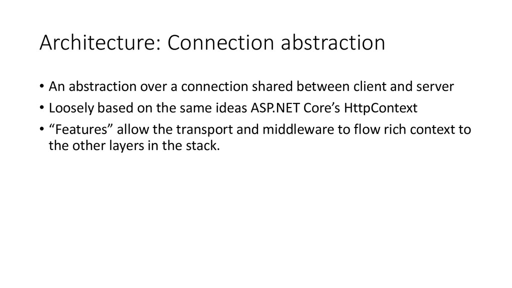 Architecture: Connection abstraction • An abstr...