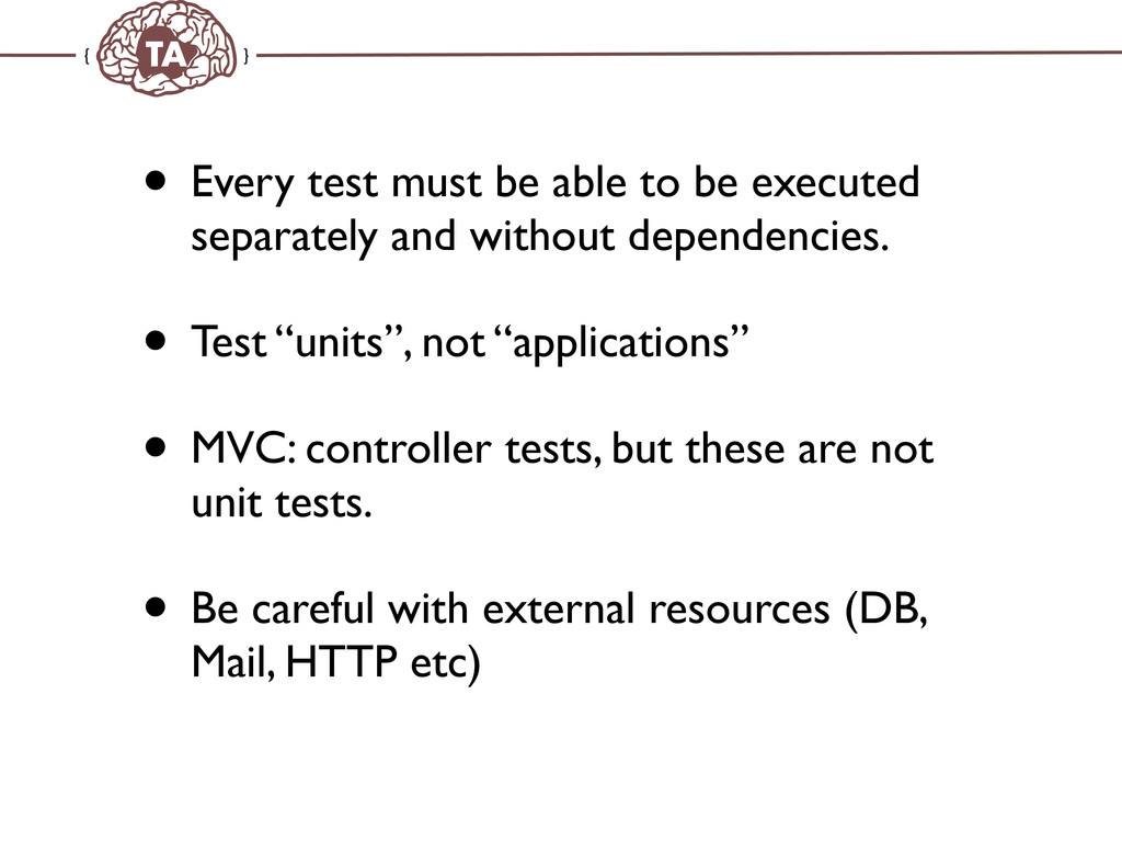 TechAdemy.nl • Every test must be able to be ex...