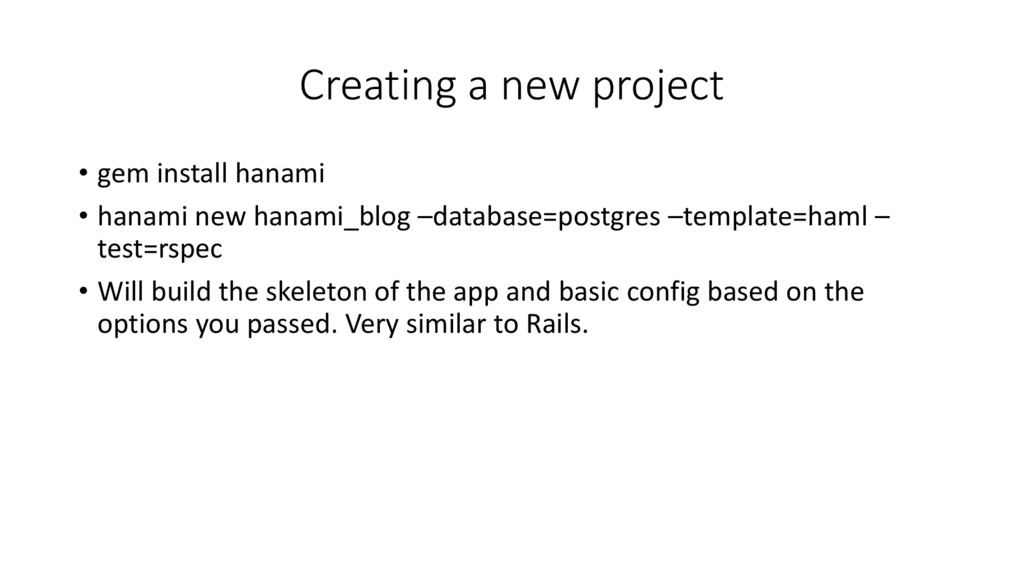 Creating a new project • gem install hanami • h...