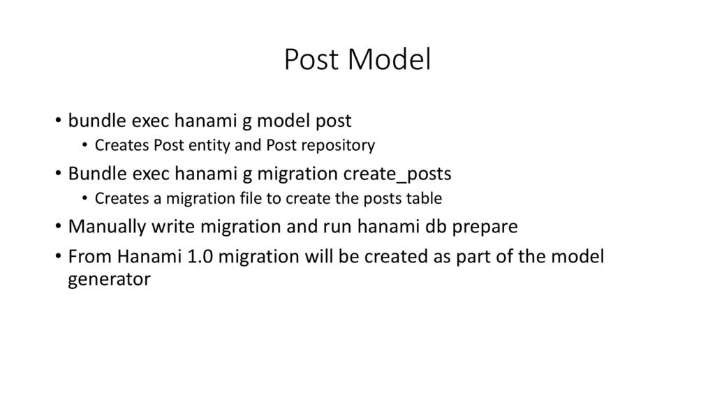 Post Model • bundle exec hanami g model post • ...