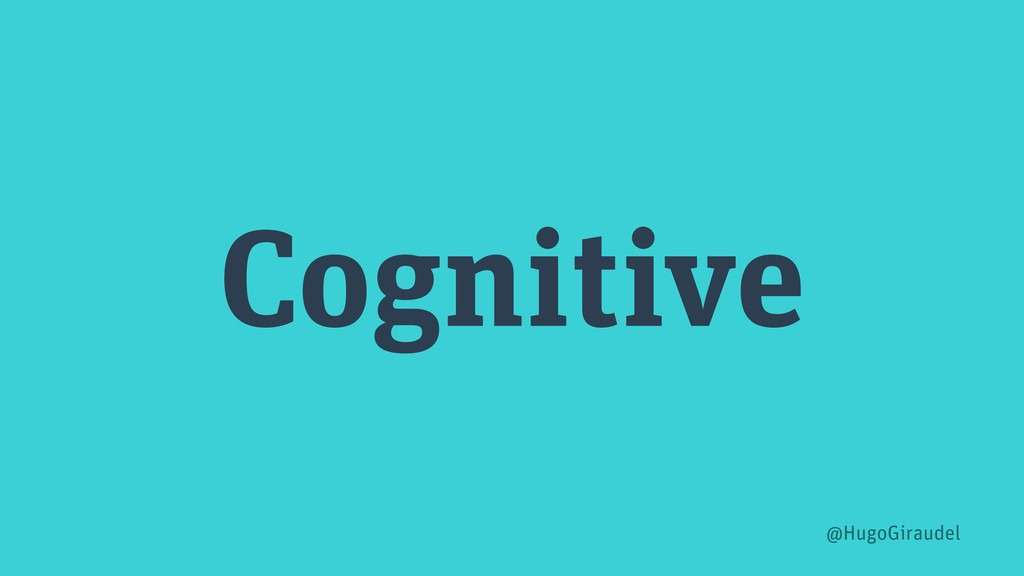 Cognitive @HugoGiraudel
