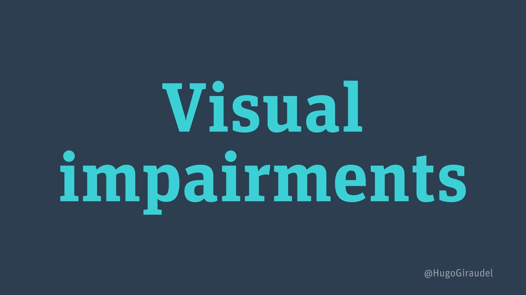 Visual impairments @HugoGiraudel