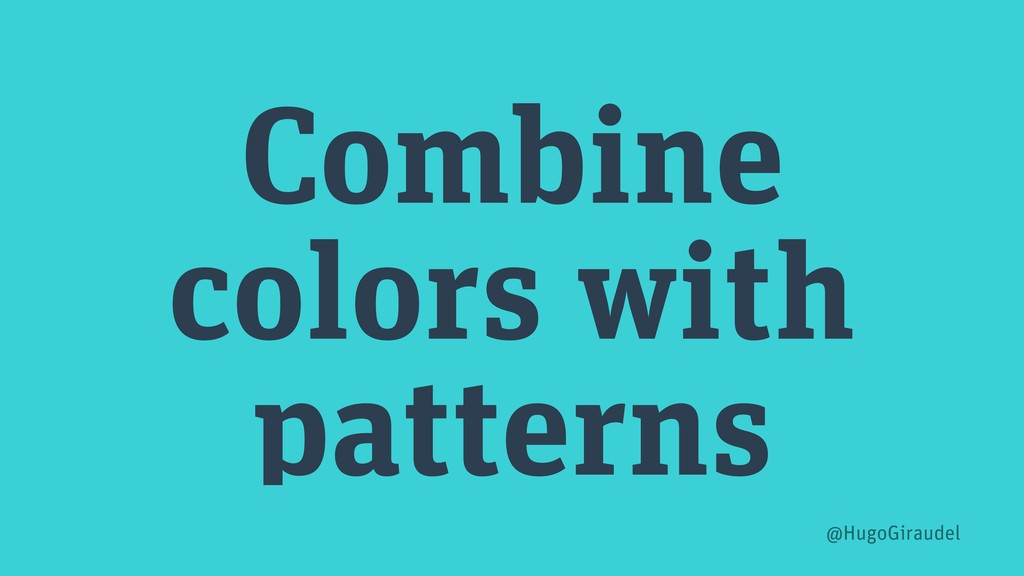 Combine colors with patterns @HugoGiraudel