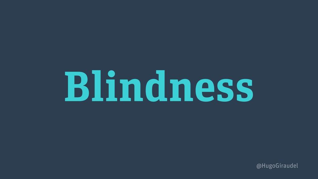 Blindness @HugoGiraudel