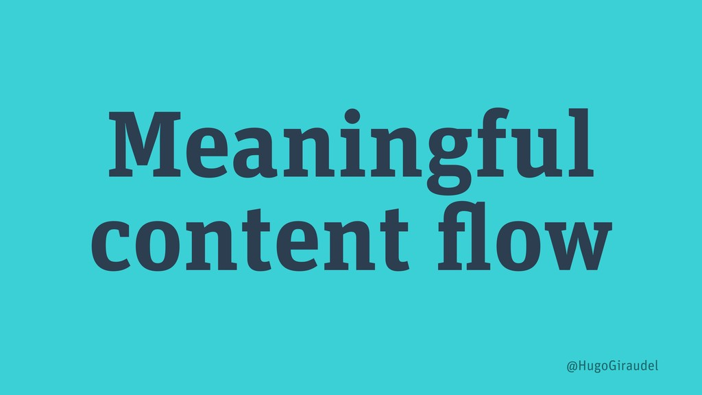 Meaningful content flow @HugoGiraudel