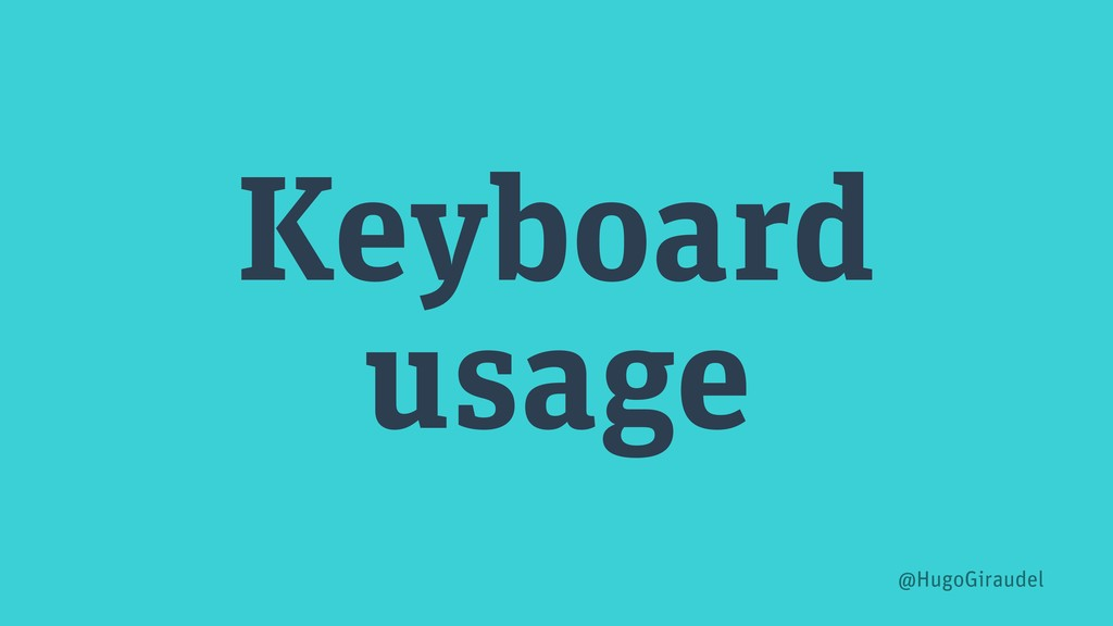 Keyboard usage @HugoGiraudel