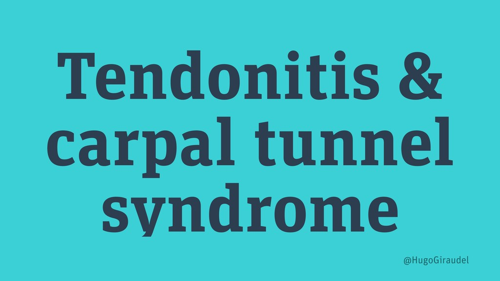 Tendonitis & carpal tunnel syndrome @HugoGiraud...