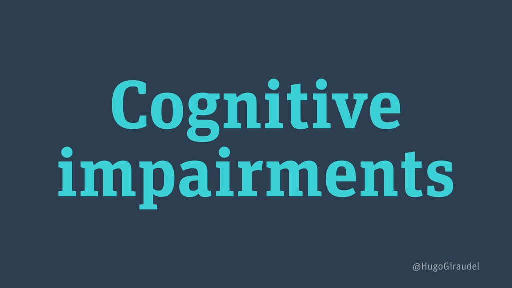 Cognitive impairments @HugoGiraudel