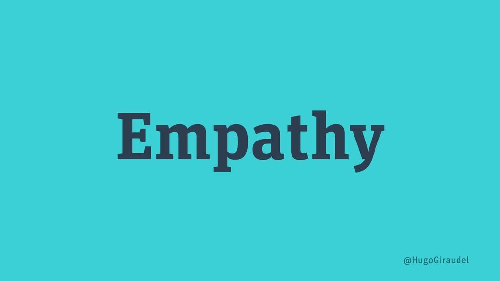 Empathy @HugoGiraudel