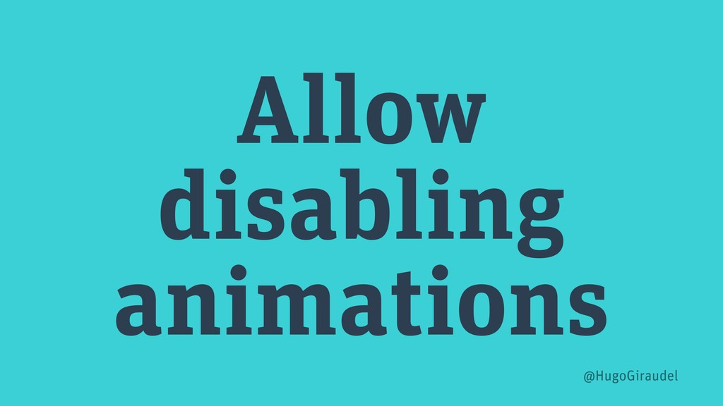 Allow disabling animations @HugoGiraudel