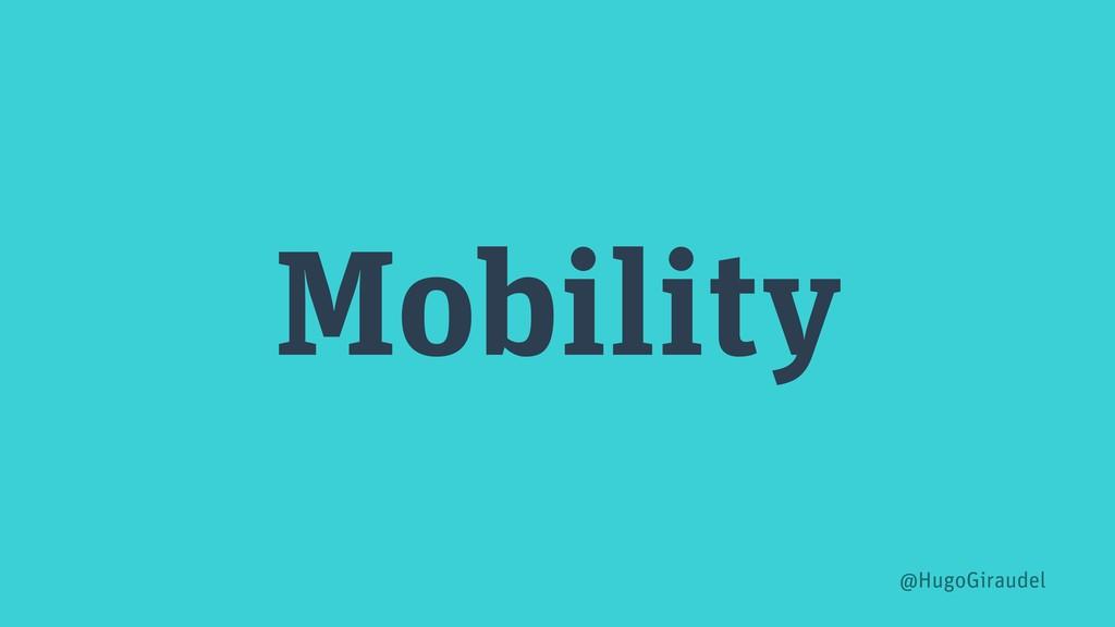 Mobility @HugoGiraudel