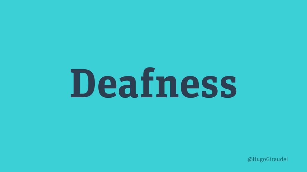 Deafness @HugoGiraudel