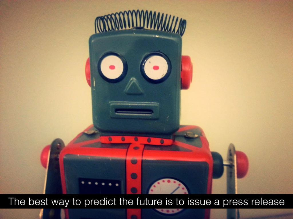The best way to predict the future is to issue ...