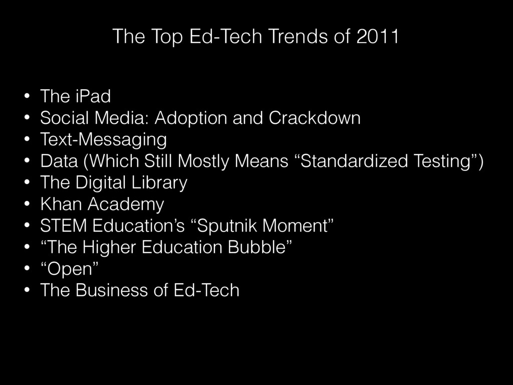 The Top Ed-Tech Trends of 2011 • The iPad • Soc...
