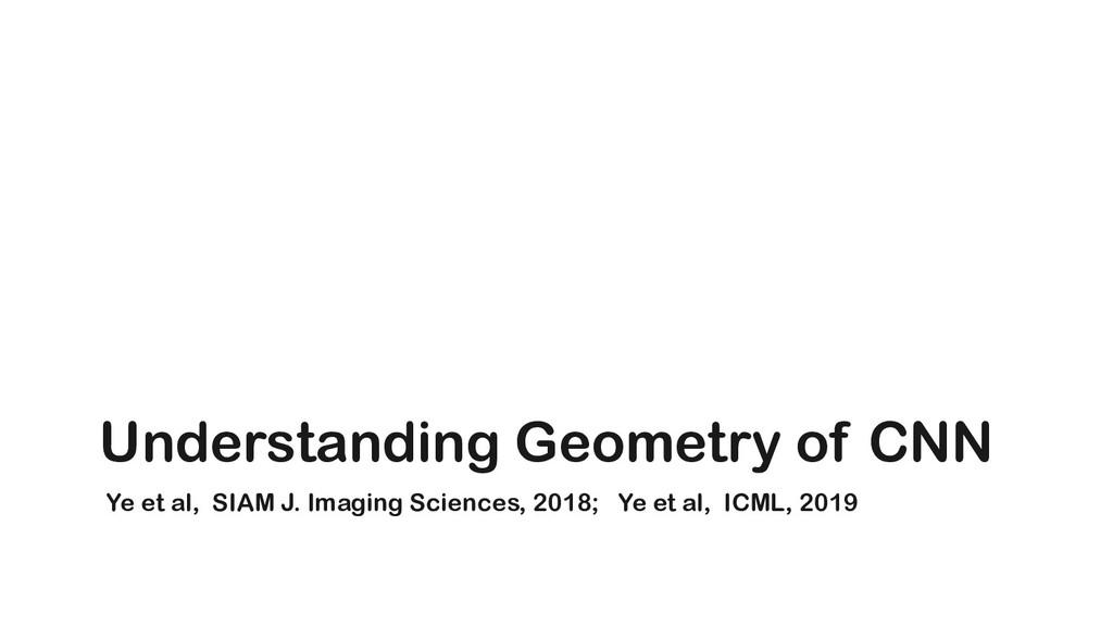 Ye et al, SIAM J. Imaging Sciences, 2018; Ye et...