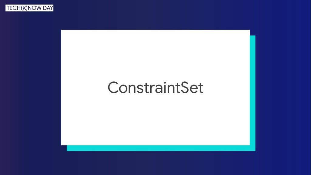 ConstraintSet TECH(K)NOW DAY