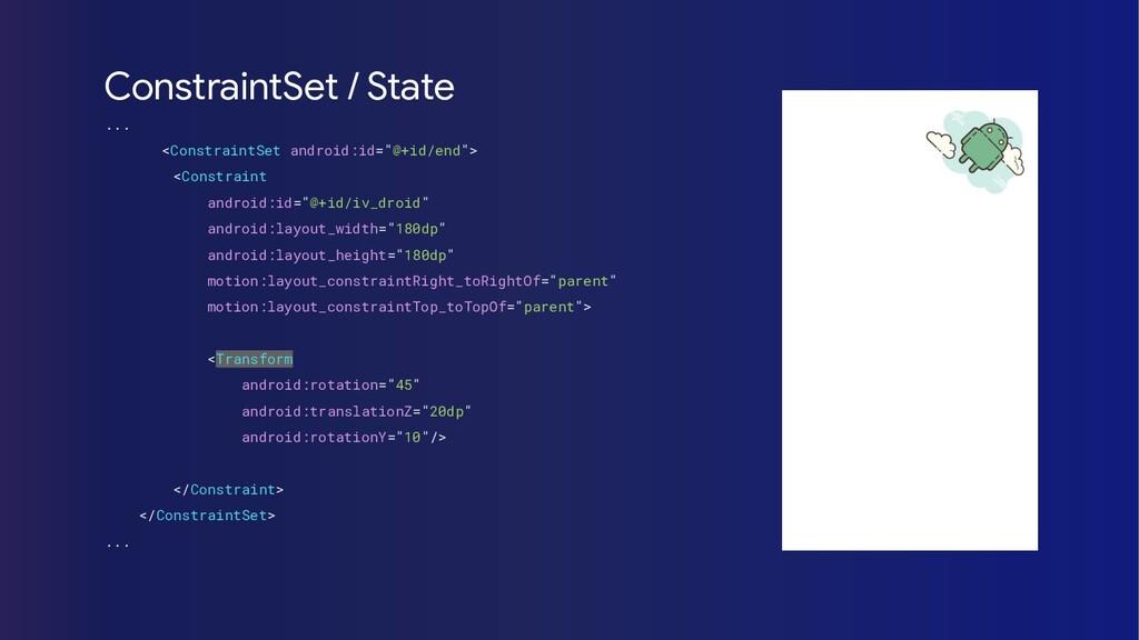 ConstraintSet / State ... <ConstraintSet androi...