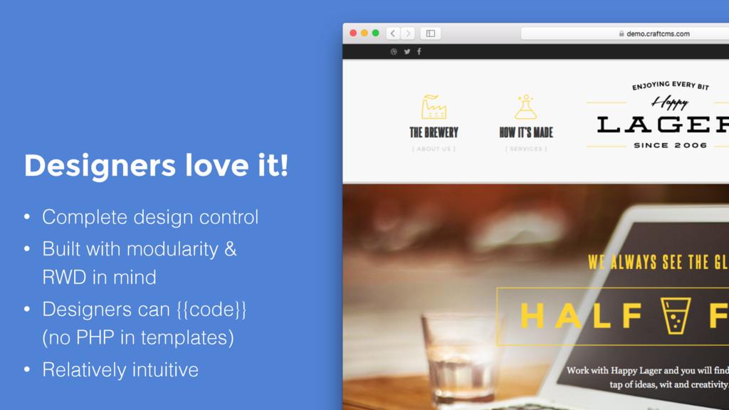 Designers love it! • Complete design control • ...
